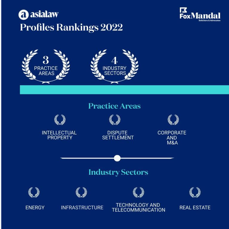 Fox Mandal has been ranked as a notable and recognised law firm for seven practices by Asialaw in its 2021 ranking.